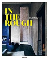 In the Rough: Raw Interiors & Rugged Makers