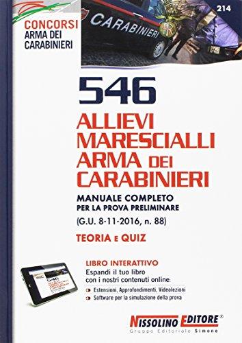 546 Allievi Marescialli Arma dei Carabinieri. Manuale completo per la prova preliminare (G.U. 8-11-2016, n. 88). Teoria e quiz. Con Contenuto digitale per download e accesso on line
