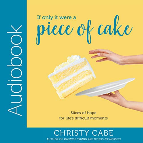 If Only It Were a Piece of Cake audiobook cover art