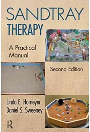 [(Sandtray Therapy: A Practical Manual)] [ By (author) Linda E. Homeyer, By (author) Daniel S. Sweeney ] [January, 2011]