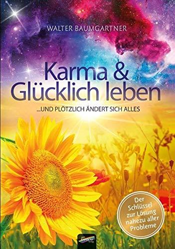 Karma und Glücklich leben: ... und plötzlich ändert sich alles