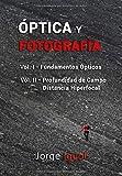 Óptica y Fotografía: LIBROS 1 y 2 (VERSIÓN BLANCO Y NEGRO)