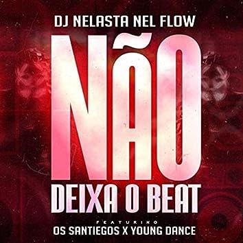 Não Deixa o Beat (feat. Os Santiegos & Young Dance)