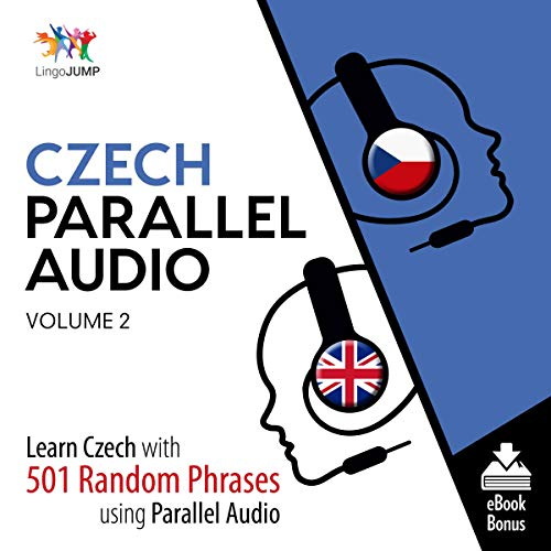Czech Parallel Audio - Learn Czech with 501 Random Phrases using Parallel Audio - Volume 2 cover art