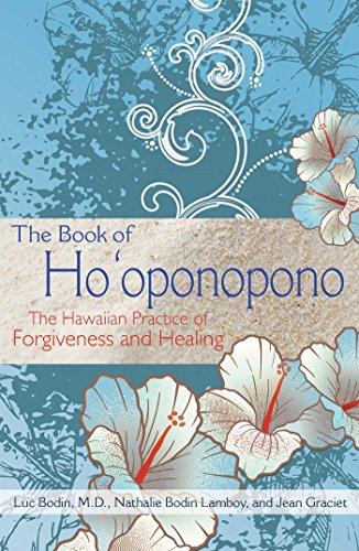 The Book of Ho'oponopono: The Hawaiian Practice of Forgiveness and Healing