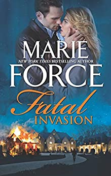 Fatal Invasion (The Fatal Series) by [Marie Force]