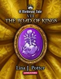The Road of Kings: A Strong Woman in the Middle Ages (A Medieval Tale Book 8)