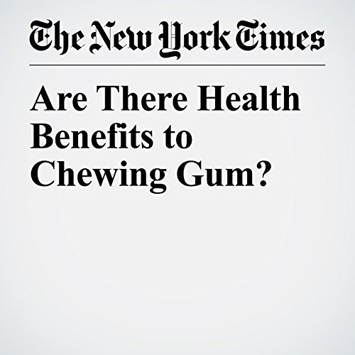 Are There Health Benefits to Chewing Gum? copertina