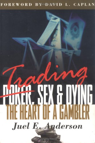 Trading, Sex, and Dying