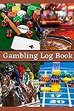 Gambling Log Book: Betting Tracker Notebook
