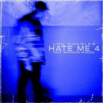 Hate Me 4 (feat. Brandon Marcel)