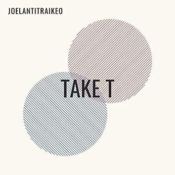 Take T