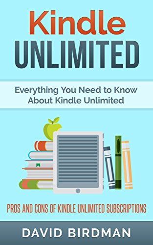 Kindle Unlimited: Everything You Need to Know About Kindle Unlimited: Pros and Cons Of Kindle Unlimited Subscriptions (English Edition) ⭐