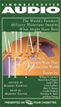 What If: The World's Foremost Military Historians Imagine What Might Have Been: 3
