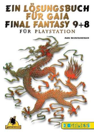 Ein Lösungsbuch für Gaia Final Fantasy 9+8 . für Playstation (X-Games)