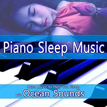 Piano Sleep Music: Calm Music to Help You Sleep with Ocean Sounds