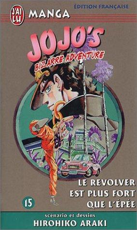 Jojo's bizarre adventure, tome 15 : Le revolver est plus fort que l'épée