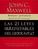 Las 21 leyes irrefutables del liderazgo, cuaderno de ejercicios: Revisado y actualizado