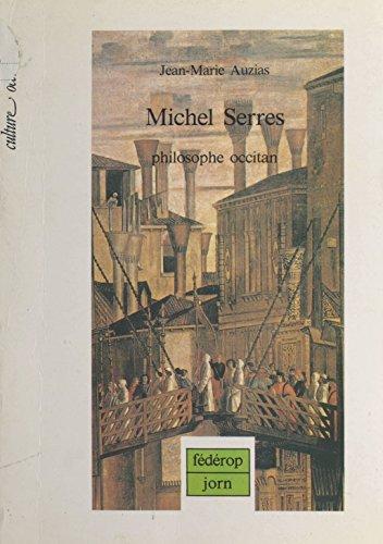 Michel Serres, philosophe occitan (Culture occitane) (French Edition)