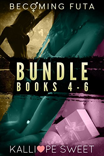Becoming Futa Bundle — Books 4 - 6 (English Edition)