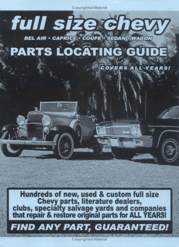 Full Size Chevy / Impala / Bel Air / Caprice / Coupe/ Sedan / Wagon Parts Locating Guide (Parts Locating Guides)