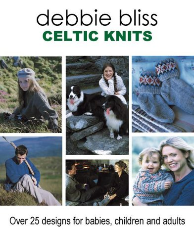 Celtic Knits: Over 25 Designs for Babies, Children and Adults