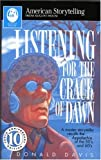 Listening for the Crack of Dawn (American Storytelling (Paperback))