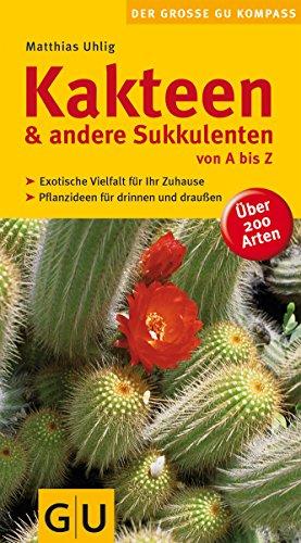 Kakteen und andere Sukkulenten von A bis Z (Gartengestaltung)