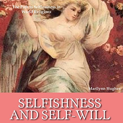 Selfishness and Self-Will audiobook cover art