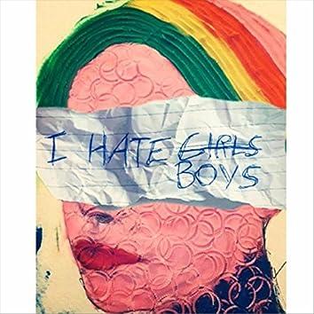 I Hate Girls / Boys