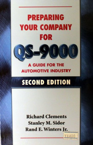 Preparing Your Company for Qs-9000: A Guide for the Automotive Industry
