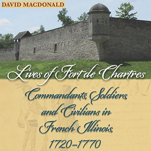 Lives of Fort de Chartres audiobook cover art