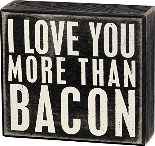 Primitives by Kathy 19176 Classic Box Sign, 5 x 4.5-Inches, I Love You More Than Bacon