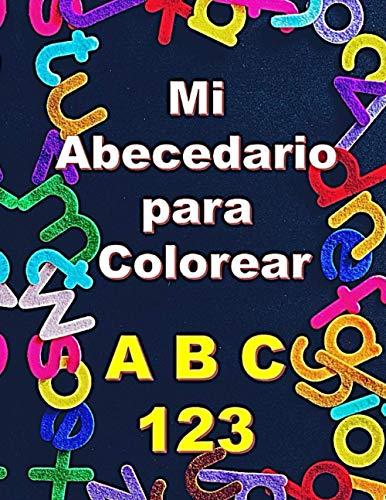 Mi Abecedario para Colorear: Libro para Aprender a Escribir Letras y Números   Cuaderno de Actividades para + de 3 Años   Un Juguete Divertido que ... al Aprendizaje de los Más Pequeños. (Español)