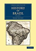 History of Brazil (Cambridge Library Collection - Latin American Studies)