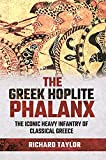 The Greek Hoplite Phalanx: The Iconic Heavy Infantry of the Classical Greek World