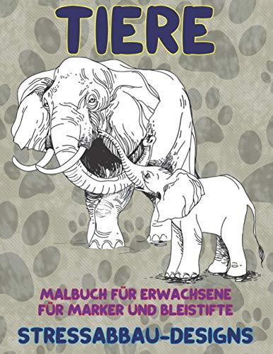 Malbuch für Erwachsene für Marker und Bleistifte - Stressabbau-Designs - Tiere