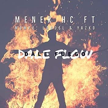 Dale Flow Dale Fuego