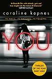 You: Now a Major Netflix series (YOU series, Band 1) - Caroline Kepnes