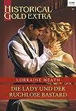 Die Lady und der ruchlose Bastard (Historical Gold Extra 112)
