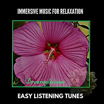 Immersive Music For Relaxation - Easy Listening Tunes