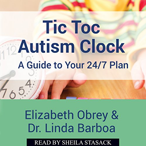 Tic Toc Autism Clock: A Guide to Your 24/7 Plan cover art