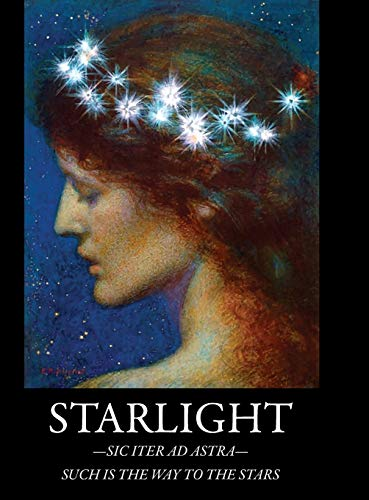 Starlight: -Sic Iter Ad Astra- Such Is The Way To The Stars