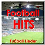 Football Hits - Fußball Lieder (Hits for Football Fans)