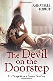 (The Devil on the Doorstep: My Escape From a Satanic Sex Cult) [By: Forest, Annabelle] [Aug, 2014]