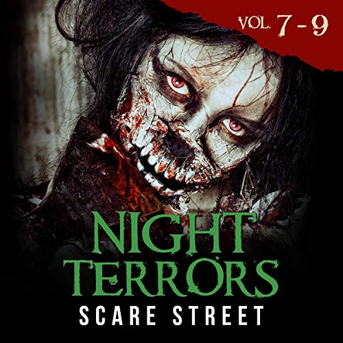 Night Terrors: Vol. 7-9 Audiobook By Scare Street cover art