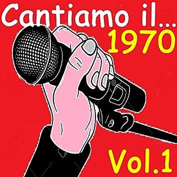 Cantiamo il...1970 Vol..1
