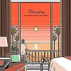 DJ HASEBE「Paradise feat. Michael Kaneko」の歌詞を収録したCDジャケット画像