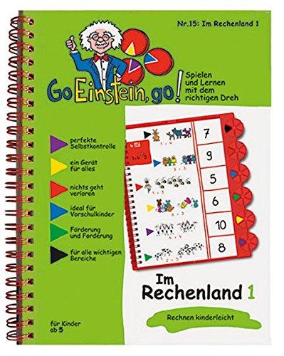 Go, Einstein, go!: Übungsbuch: Im Rechenland 1: Das neue Lernsystem: Spielen und Lernen mit der perfekten Selbstkontrolle / Übungsbuch: Im Rechenland ... und Lernen mit der perfekten Selbstkontrolle)