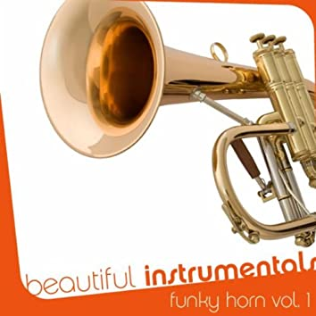 Beautiful Instrumentals: Funky Horn Vol. 1